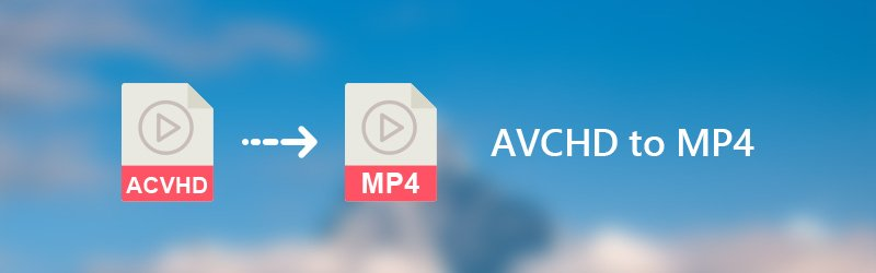 AVCHD to MP4