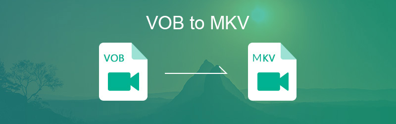 VOB to MKV
