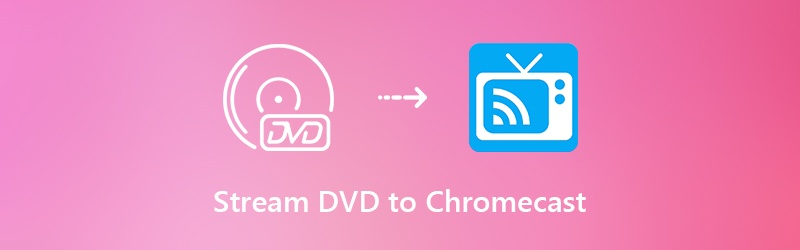 Cast DVD to Chromecast