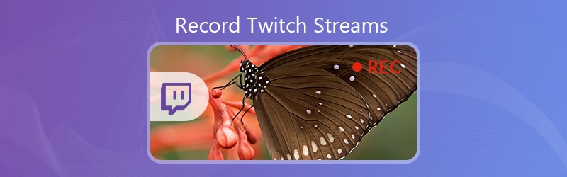 Record Twitch Streams