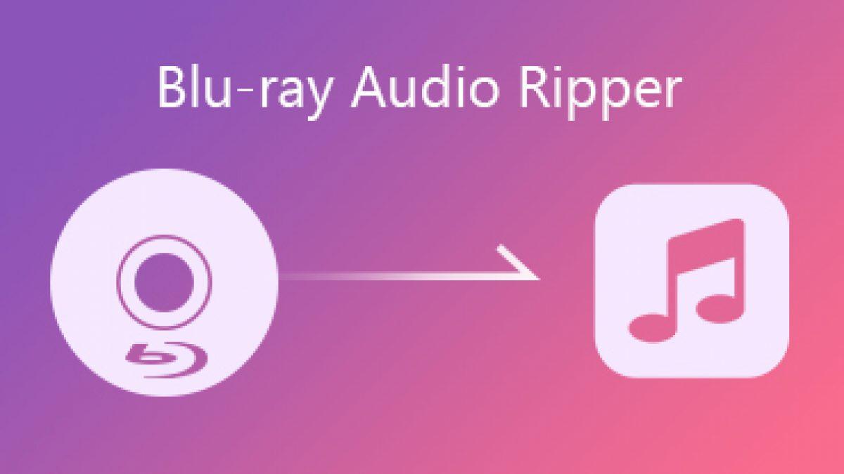 Beste Blu Ray Audio Ripper Om Audio Uit Alle Blu Ray Regio S Te Extraheren