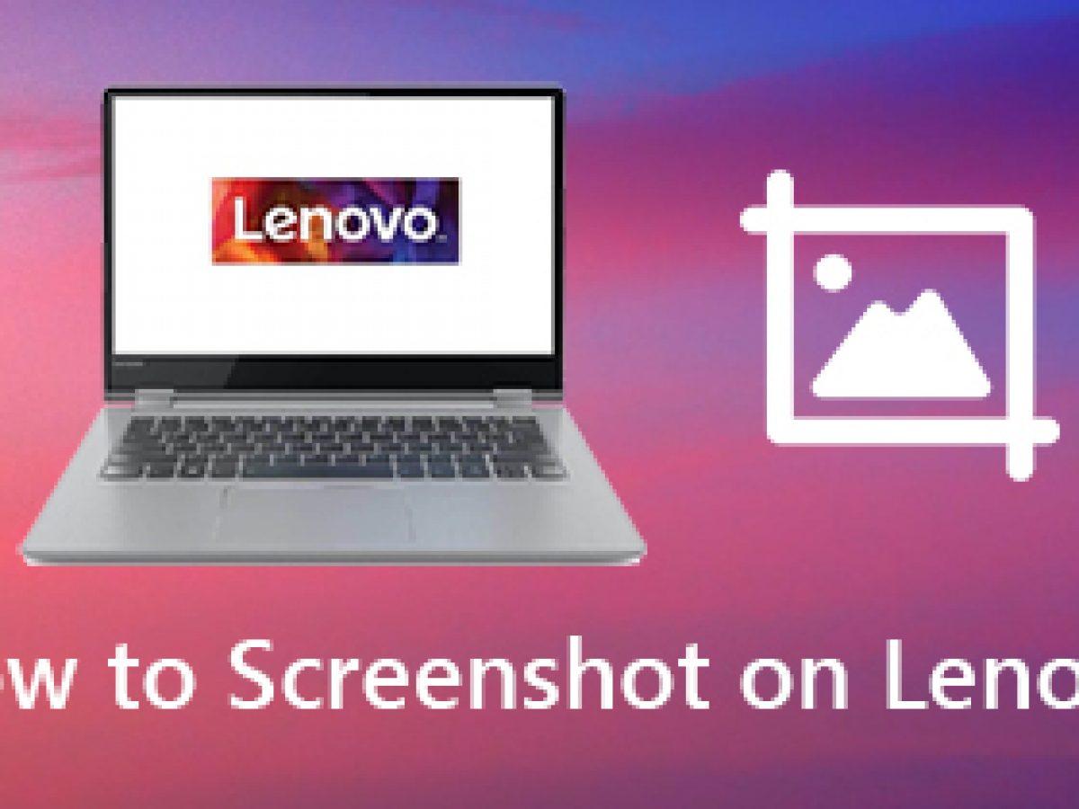 Screenshot auf Lenovo [Top 12 Möglichkeiten]